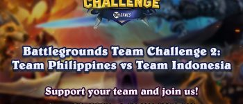 Hearthstone Battlegrounds Team Challenge Hadirkan Team Indonesia vs Team Filipina!