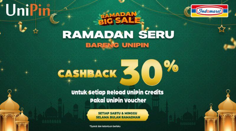 Ramadan Seru Bareng UniPin – Daparkan Cashback 30% setiap Reload UniPin Credits pakai UniPin Voucher
