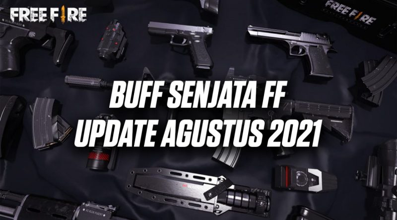 BUFF-SENJATA-FF-AGUSTUS-2021